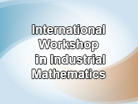 International Workshop in Industrial Mathematics